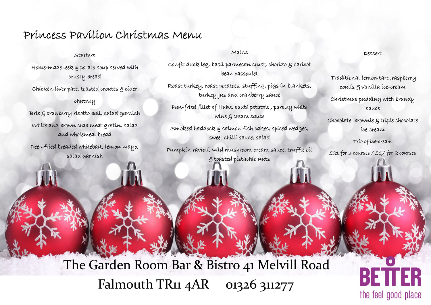 Enjoy Princess Pavilion's fabulous Festive Menu £21 for 3 courses / £17 for 2 Save £'s when you book at the same time as you buy your tickets! call 01326 211 222